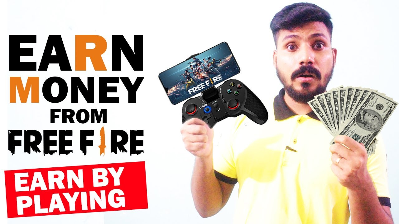 How to Earn Money From Free Fire Game   Make Money By Playing Games 2021