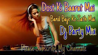 Dost Ki Barat Mai Band Baja Ke Sath Mai (Dj Mix Song) (Dj Deepak Kumar Chousana)