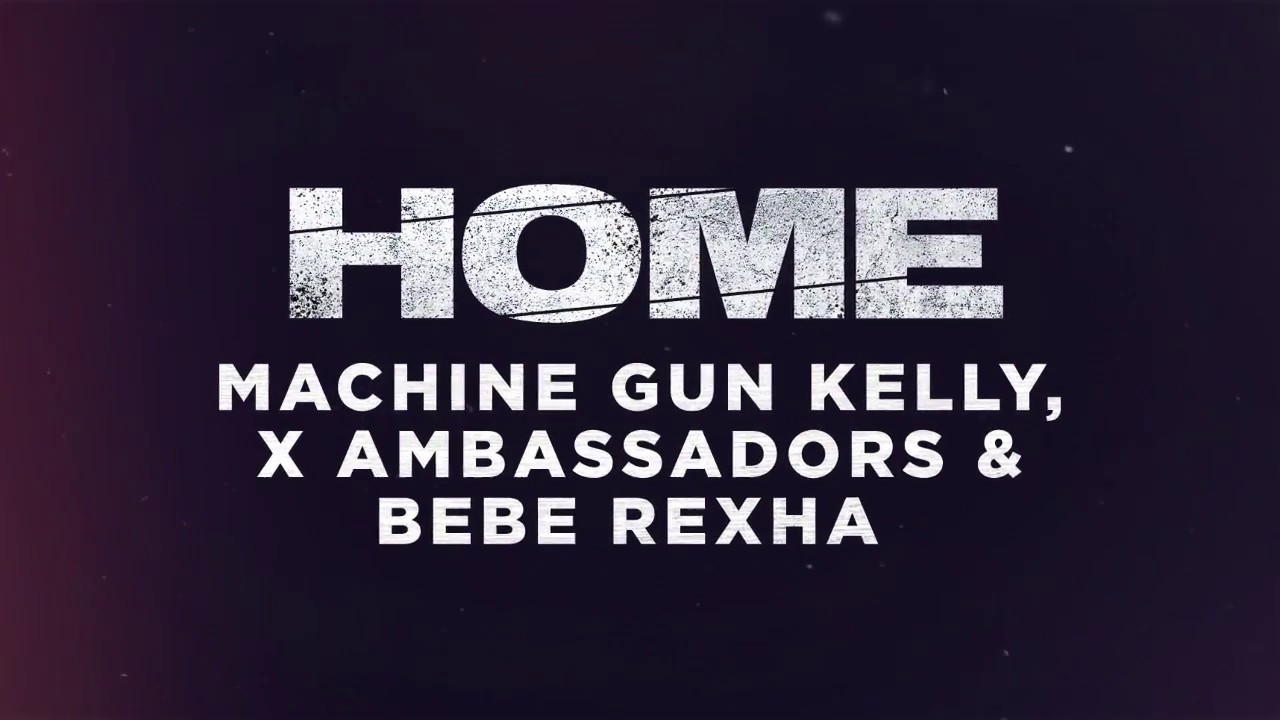 Machine Gun Kelly, X Ambassadors & Bebe Rexha - Home (from Bright: The Album) [Official Audio]
