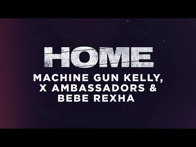New Music Machine Gun Kelly X Ambassadors Bebe Rexha Home Rap Up