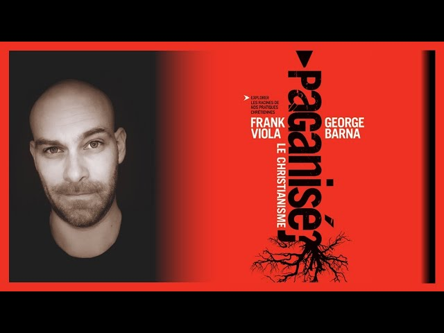 Le christianisme paganisé - Franck Viola & George Barna