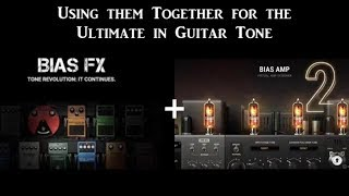 How to Combine Bias FX With Bias Amp 2 for the Ultimate Guitar Tones