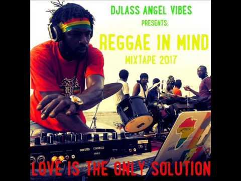 Reggae In Mind Mixtape Feat. Jah Cure, Morgan Heritage, Junior Kelly, Sanchez (Feb. 2017)