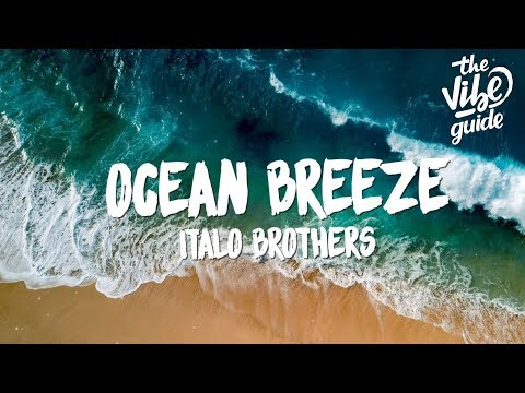 ItaloBrothers - Ocean Breeze (Lyrics)
