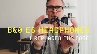 I Replaced my Bose with Bang & Olufsen E6 | B&O E6 Wireless Headphones Quick Look