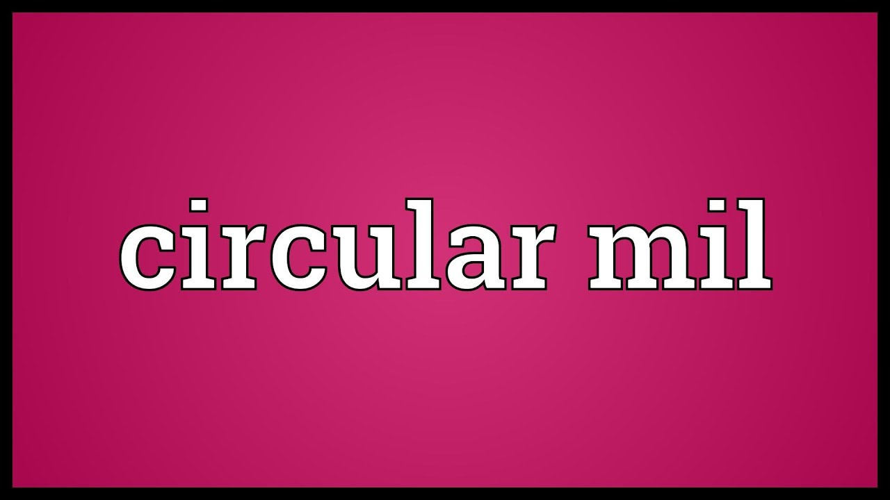 Circular mil meaning youtube greentooth Gallery