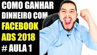 🔴 Facebook Ads Tutorial 2018 - Como GANHAR DINHEIRO Com Facebook   #VÍDEO 1