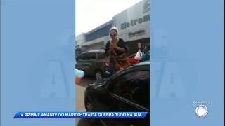 Barraco: mulher descobre que amante de marido é sua prima e quebra tudo em Castanhal (PA)