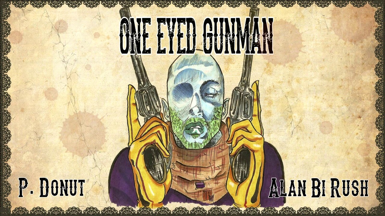 ONE EYED GUNMAN -P.Donut - prod. Alan Bi Rush