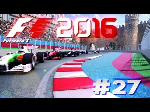 F1 2016 Deutsch Lets Play #27 europäische Grenzerweiterung in Baku  - [HD]