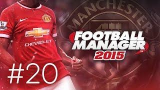 Manchester United Career Mode #20 - Football Manager 2015 Let's Play - Need Some Wins