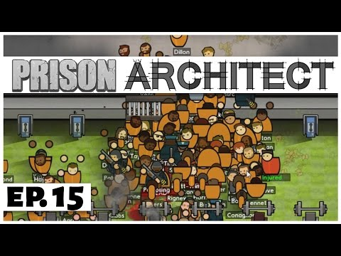 Prison Architect - Ep. 15 - Starting a Riot?! -  Escape Mode -  Let's Play