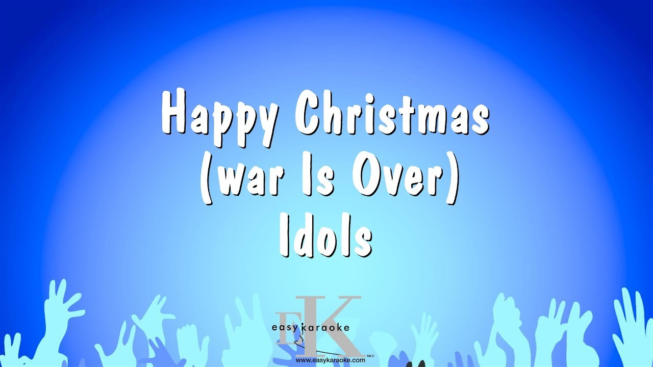 Happy Christmas War Is Over Idols Karaoke Version Youtube