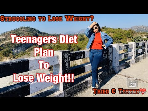 How To Lose Weight!? WeightLoss Diet Plan For Teenagers💁🏻♀️|