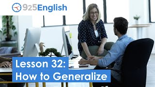 925 English Video Lesson 32 - How to Generalize in English | English Video