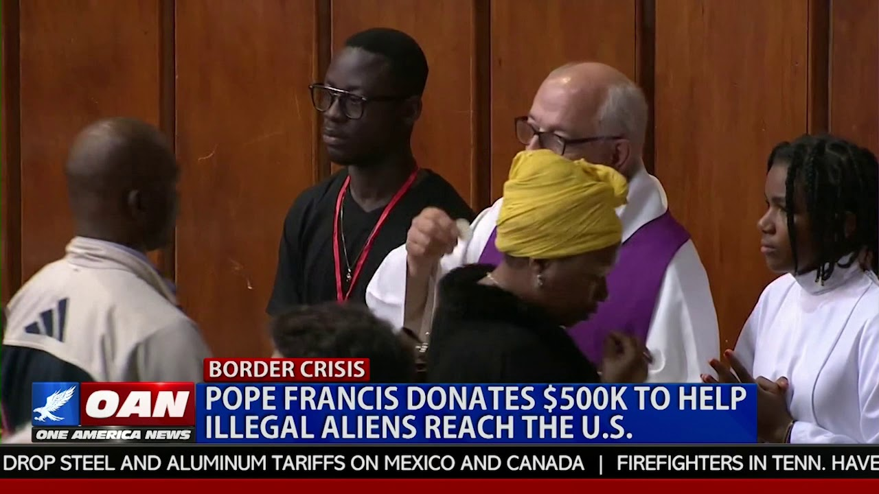 Pope Francis donates $500K to help illegal aliens reach America