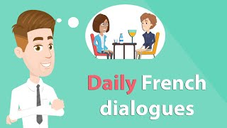 Daily French Conversations - Practice Conversations & Dialogues en Français Part 1