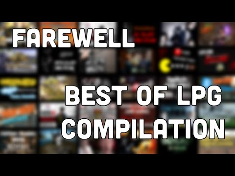 Farewell. | Best of LPG of All Time Compilation and Funny Moments
