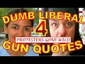 Dumbest Liberal Gun Quotes 4 - Best Anti-Gun Fails Compilation - Protesters Gone Wild