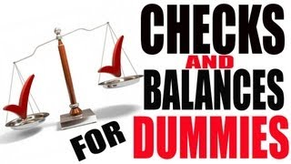Checks and Balances for Dummies