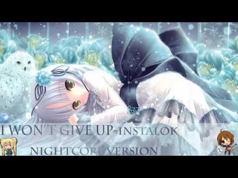 Nightcore - I Won't Give Up - Instalok