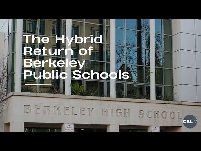 The Hybrid Return of Berkeley Public Schools | CalTV News