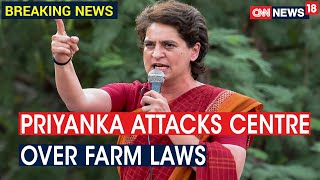 Priyanka Gandhi Takes On Centre Over Farm Laws, Says 'Govt Is Deaf To The Plight Of Farmers'