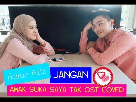 [Cover] Harun Aziz - Jangan [OST Awak Suka Saya Tak]
