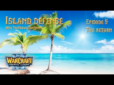 Warcraft III: Frozen Throne: Island Defense Episode 5