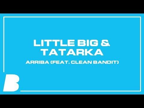 Little Big & Tatarka – Arriba (feat. Clean Bandit)