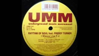 (1996) Rhythm Of Soul feat. Freddy Turner - I Wanna Live 4 U [Saxy Grind Mix]