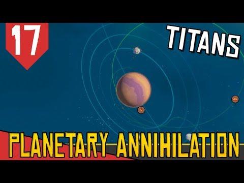 FIM: Nerfem a IA - Planetary Annihilation Titans #17 [Série Gameplay Português PT-BR]