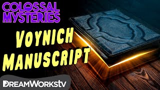 Did Aliens Write the Voynich Manuscript? | COLOSSAL MYSTERIES