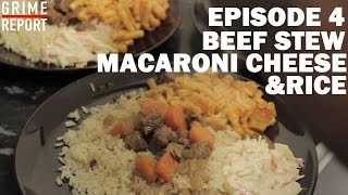 Whippin In Da Kitchen (Cooking Show) [Ep.4] Beef Stew, Macaroni Cheese & Rice | Grime Report Tv