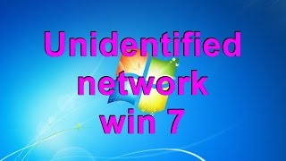 Unidentified network win 7