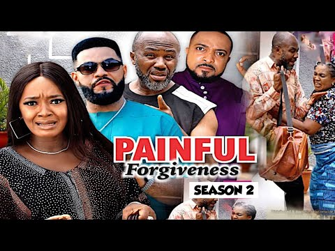 PAINFUL FORGIVENESS (SEASON 2) {NEW MOVIE} - 2021 LATEST NIGERIAN NOLLYWOOD MOVIES