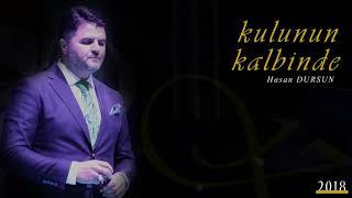 Hasan Dursun - Kulunun Kalbinde - 2018