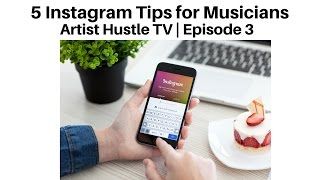 5 Instagram Tips for Musicians | ArtistHustle TV Episode 3