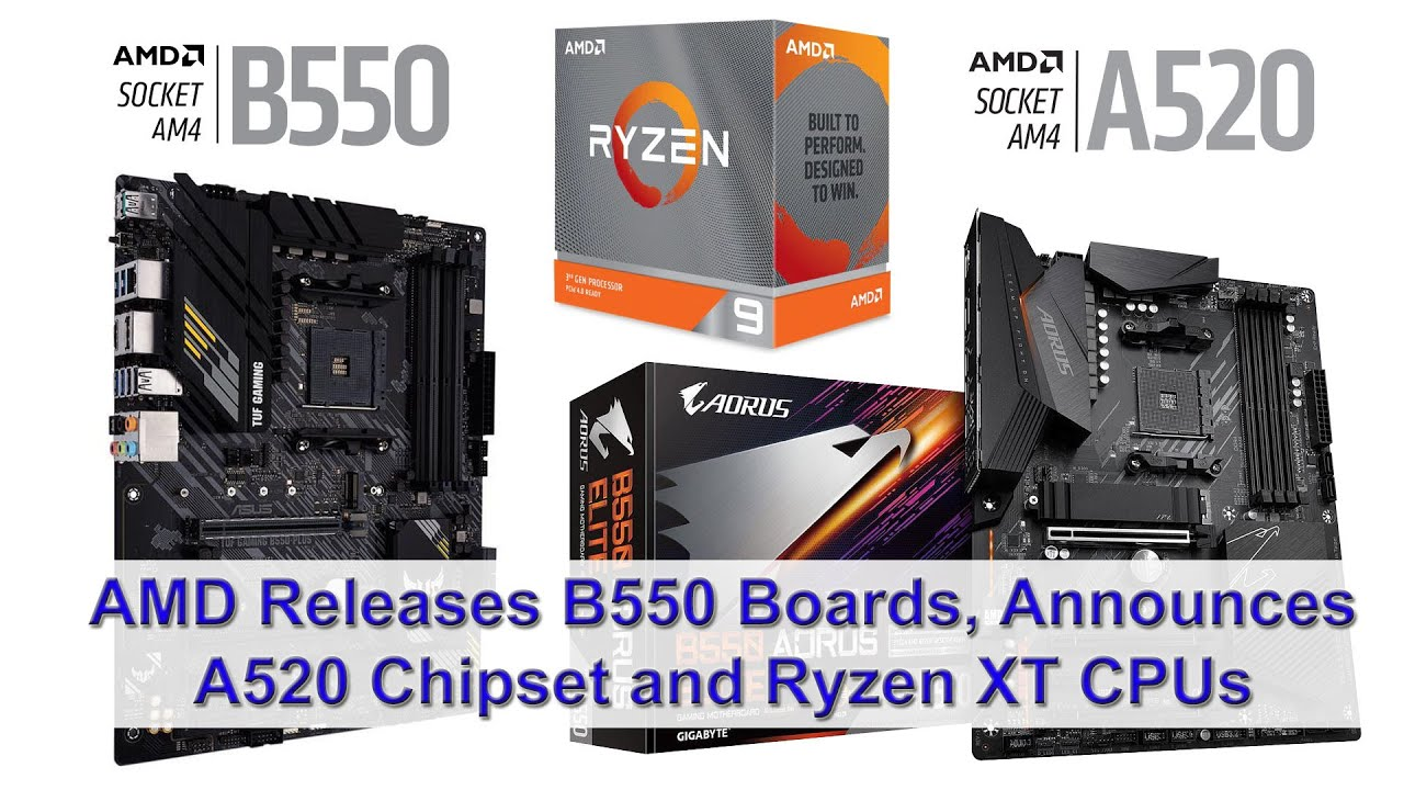Amd Releases B550 Motherboards Announces A520 Chipset And Ryzen Xt Cpus Youtube