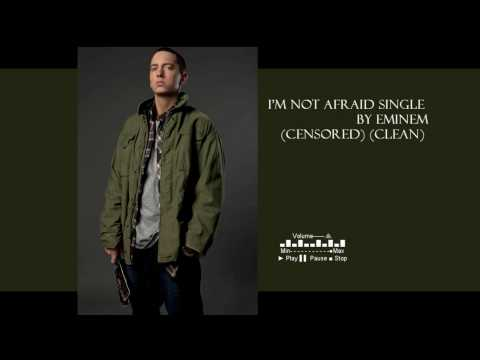 Eminen-I'm Not Afraid (Clean Version) 2010 Single