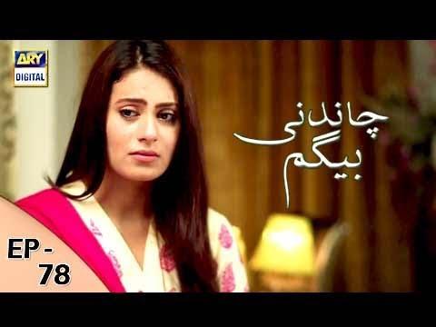 Chandni Begum - Episode 78 - 31st January 2018 - ARY Digital Drama