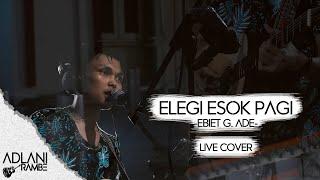 Elegi Esok Pagi - Ebiet G. Ade (Video Lirik) | Adlani Rambe [Live Cover]