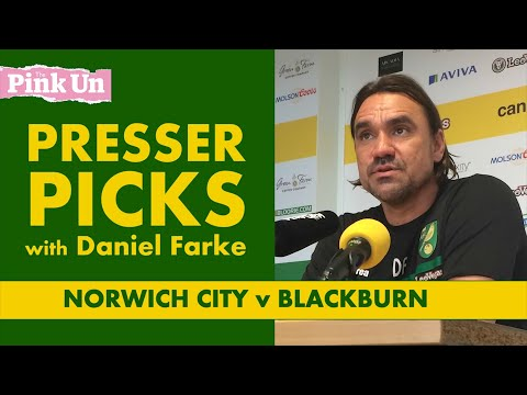Norwich City v Blackburn Rovers: Presser Picks with Daniel Farke