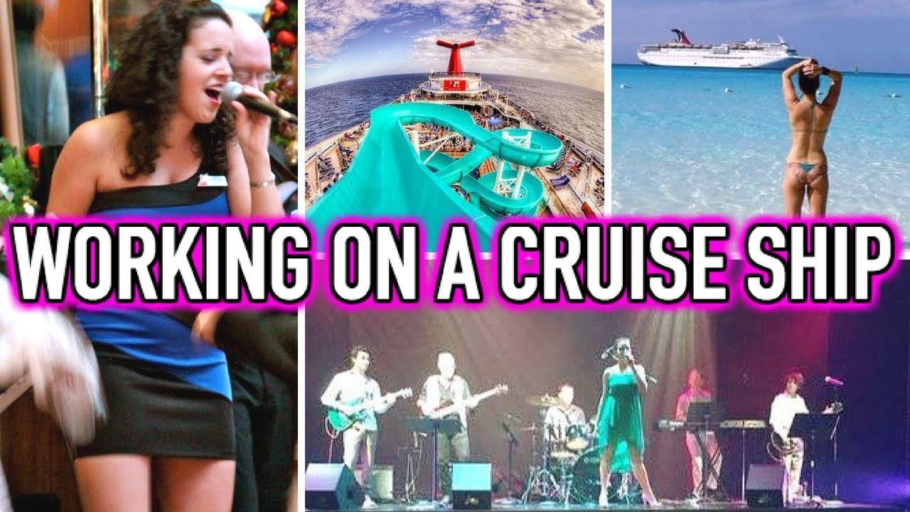 LIFE AS A CRUISE SHIP SINGER Working For Carnival Cruise Lines - Living and working on a cruise ship