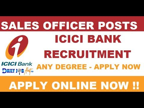 ICICI Bank Jobs - Banking Jobs 2017|Recruitment Notification in ICICI Bank for Sales Officer Posts
