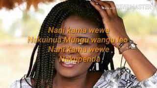 Eunice Njeri - NANI KAMA WEWE lyrics