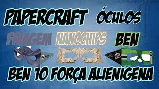 Tutorial - Papercraf 3 Óculos do Ben 10 Invasão Alienígena  (Friagem, Nanochips e Ben)