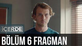İçerde 6. Bölüm Fragman