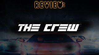 Review: The Crew (Video Game Video Review)