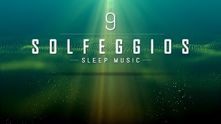 All 9 Solfeggio Frequencies | POWERFUL HEALING MIRACLE TONES | Sleep Meditation Music | 9 Hours